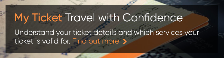 My Ticket - Travel with Confidence. Understand your ticket details and which services your ticket is valid for. Find out more